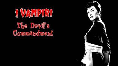 """The Devils Commandment AKA """"I Vampiri"""""""